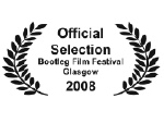 Official selection Bootleg filmfestival Glasgow 2008