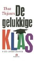 Audioboek DE GELUKKIGE KLAS - Theo Thijssen - verteller Hans Dagelet