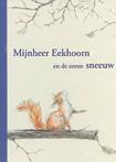 Sebastian Meschenmoser's MIJNHEER EEKHOORN - UItgeverij Hoogland & Van Klaveren